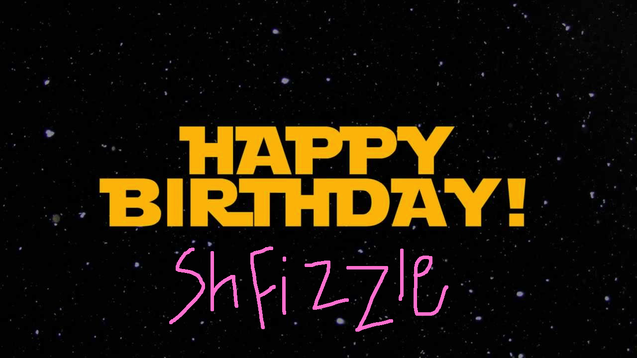 Happy Birthday ShFizzle